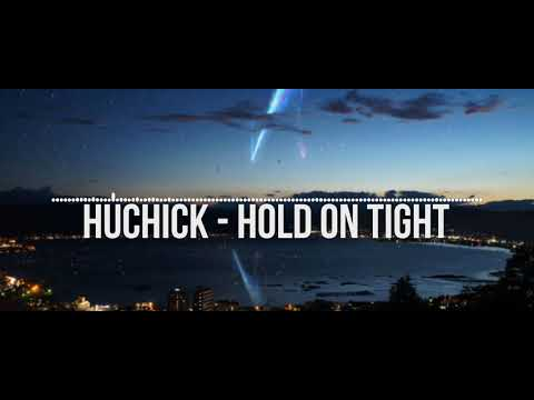 huchick - hold on tight [free download]