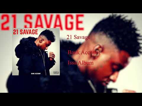 21 Savage  Bank Account
