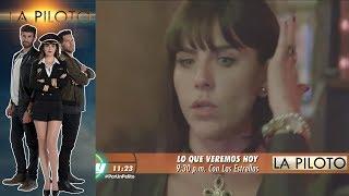 La Piloto | Avance 13 de junio | Hoy - Televisa