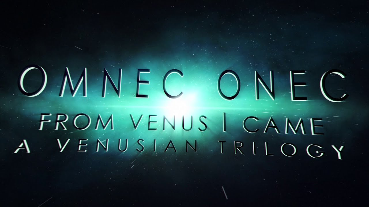 OMNEC ONEC ~ The Woman from Venus