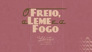 O FREIO, O LEME E O FOGO   18/10/20