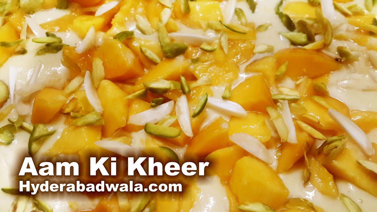 Aam Ki Kheer Recipe Video How To Make Hyderabadi Mango Sweet Dish Simple Easy Fast Youtube