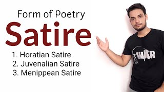 Satire : form of poetry in Hindi Horatian Satire Juvenalian Satire Menippean Satire Video