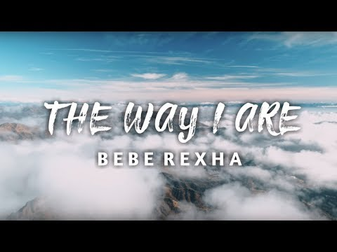 Bebe Rexha - The Way I Are ( Lyric)  Feat. Lil Wayne (Dance With Somebody)