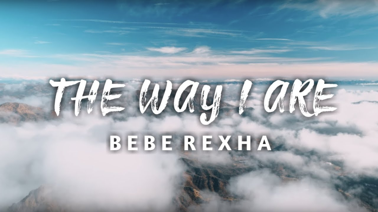 Bebe Rexha - The Way I Are ( lyric) feat  Lil Wayne (Dance With Somebody)