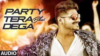 Party Tera Bhai Dega (Audio) | Karan Singh Arora | Latest Song 2016 | T-Series