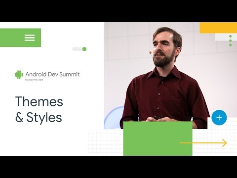 Best Practices For Themes And Styles (Android Dev Summit '18)