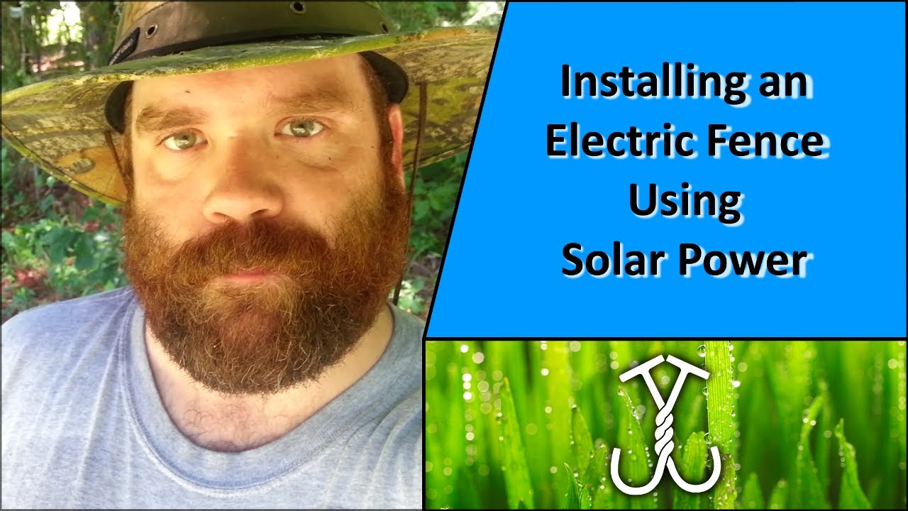 Installing An Electric Fence Using Solar Power Youtube Wiring