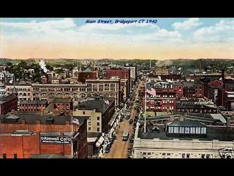 Bridgeport CT - 100 Years In 10 Minutes