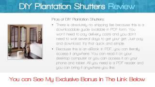 Diy Plantation Shutters Review - Get *best* Bonus Here!!! ... :) :) :)