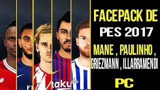 FACEPACK DE PES 17 - MANE , GRIEZMANN , PAULINHO ETC - PC