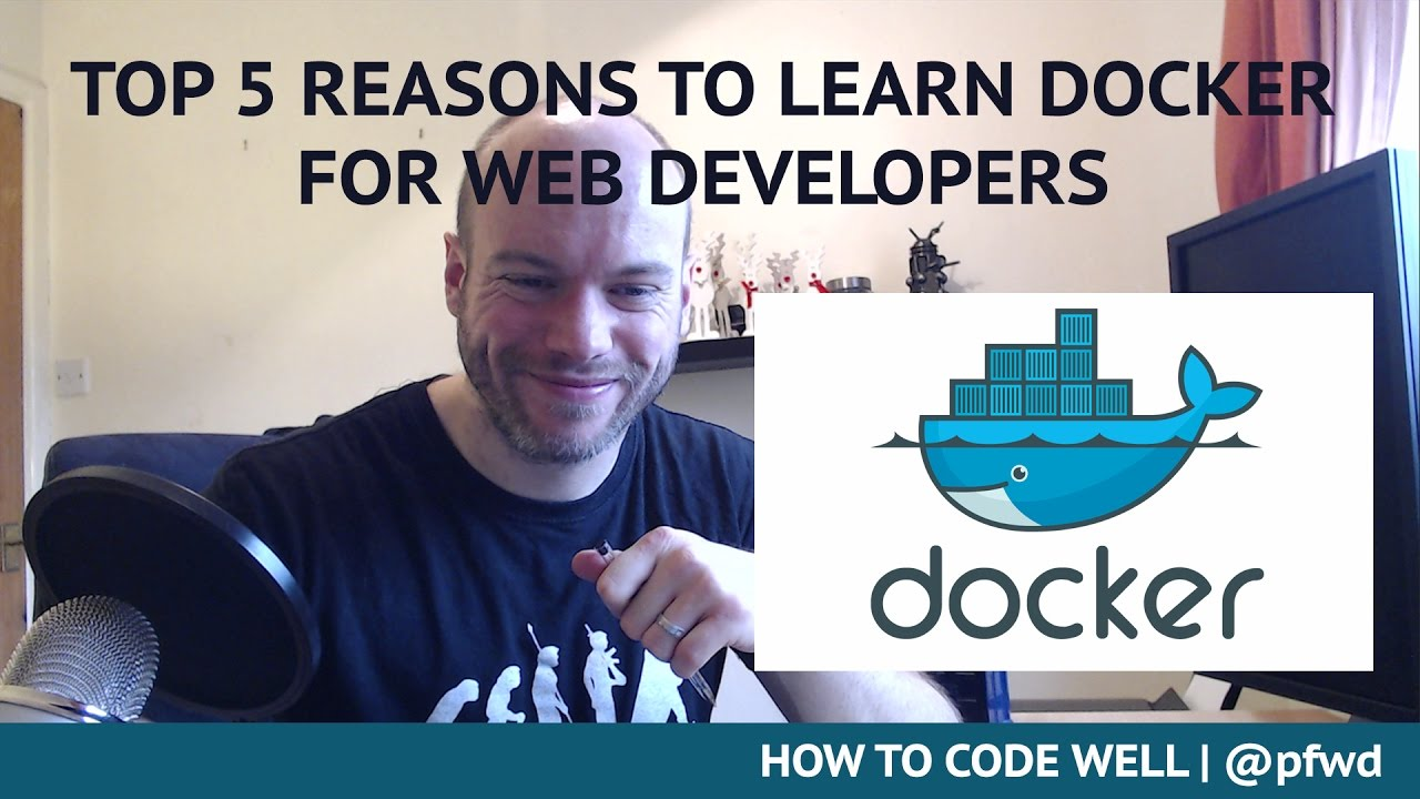 Top 5 Reasons To Learn Docker For Web Developers