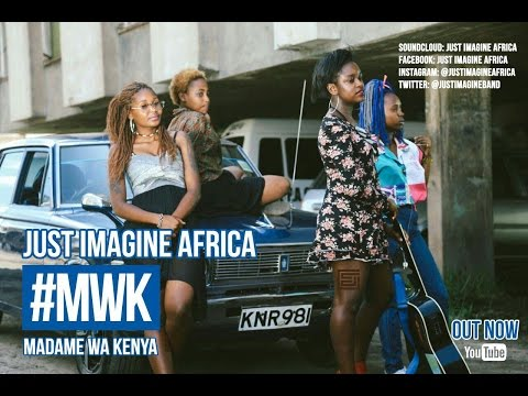 Just Imagine Africa- Madame Wa Kenya(Official Video)