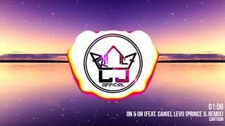 Cartoon - On &amp on Ft. Daniel Levi (Prince LJ Remix)