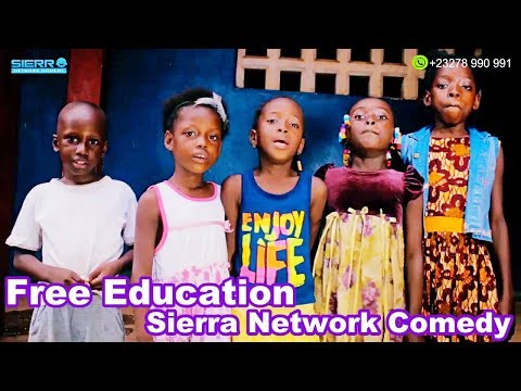 Free Education - Sierra Network Comedy - Sierra Leone