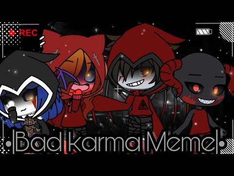 •|Bad Karma Meme|•Gacha Life/Leiam a descrição •