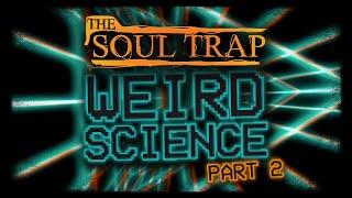 Weird Science Part 2
