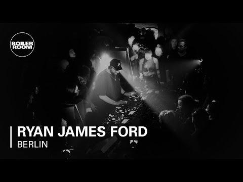 Ryan James Ford Boiler Room Berlin DJ Set