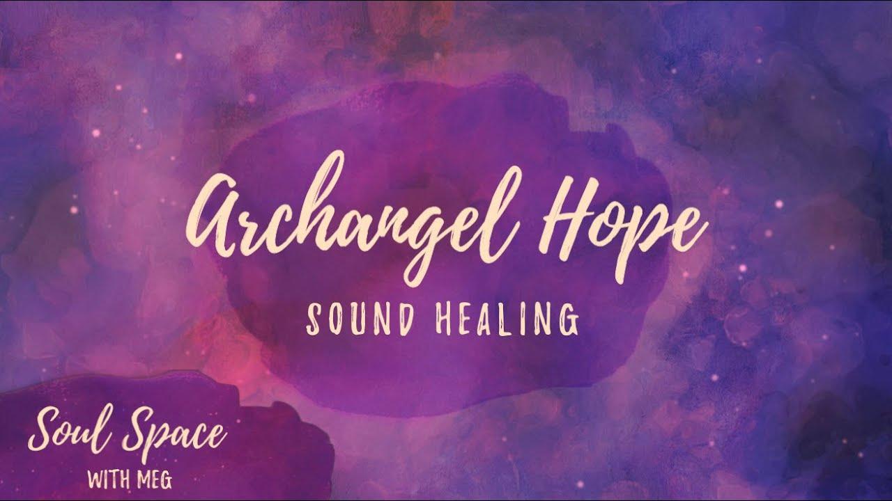 Archangel Hope - Sound Healing