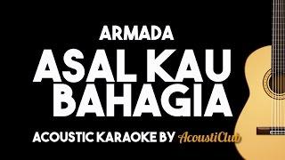 Armada - Asal Kau Bahagia (Acoustic Guitar Karaoke) Mp3