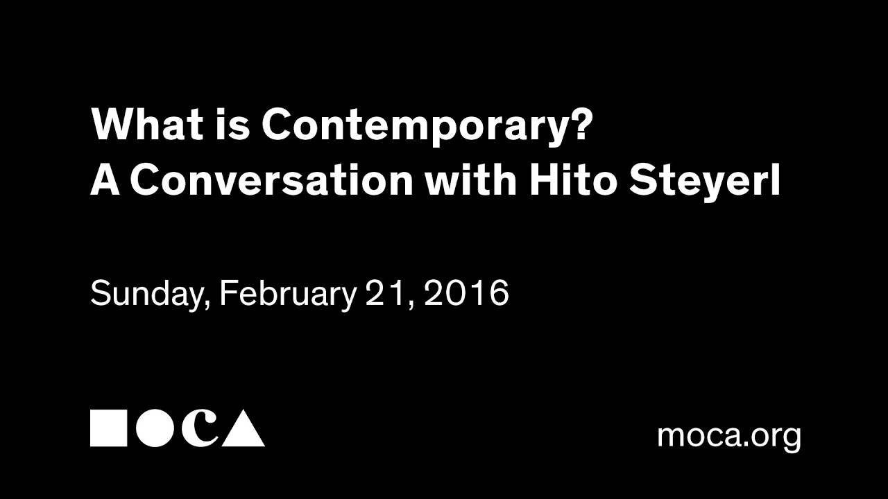 What is Contemporary? A Conversation with Hito Steyerl - YouTube