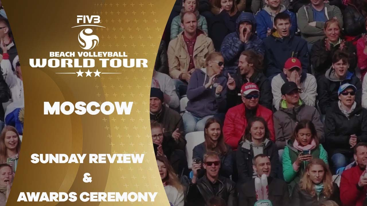 FIVB Beach World Tour: Sunday Moscow review and awards ceremony