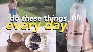 10 Things You Should Do Every Day!