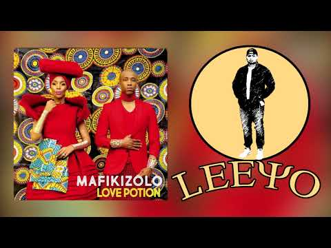 DJ LEEYO - Love Potion Remix ( Mafikizolo ) 2017