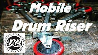 DC. MOBILE DRUM RISER