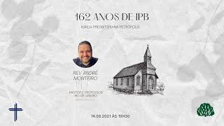 Culto 14.08.2021 - Hebreus 11.23-29 - Vidas Consagradas / Pr André Monteiro / 162 ANOS IPB