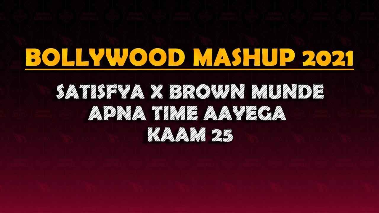 Bollywood Dance Mashup 2021   Satisfya X Brown Munde X Apna Time Aayega X Kaam 25   TSA THE DJ