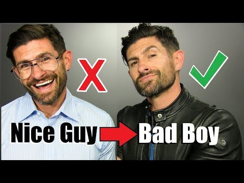 Go From 'Nice Guy' To BAD BOY, That EVERY Woman Wants! (6 Steps)
