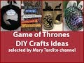 Game of Thrones DIY Crafts Ideas