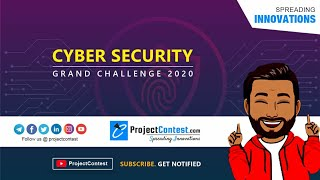 Cyber Security Grand Challenge (2020) I Problem Statements and Info Video I Startup Support Contest