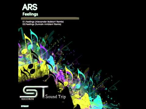 ARS - Feelings (Alexander BobkoV Remix)
