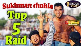 Top 5 Raid Sukhman Chohla sahib at all Tournaments