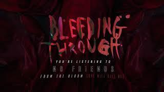 Bleeding Through - No Friends (OFFICIAL AUDIO)