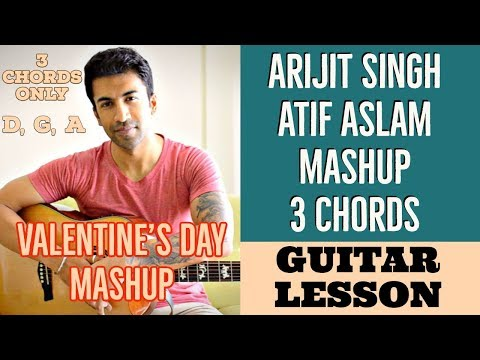 Valentine's Day MASHUP #2 - Arijit Singh & Atif Aslam Songs 3 EASY Chords - Guitar Lesson