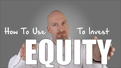 How To Use Equity To Buy Investment Property | Real Estate Investing Education & Mortgage Tips