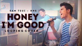 Honey I'm Good (Andy Grammer) - Sam Tsui & KHS Looping Cover