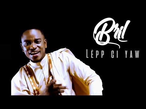 Bril - Lépp Ci Yaw (Clip Officiel / Remix John Legend)