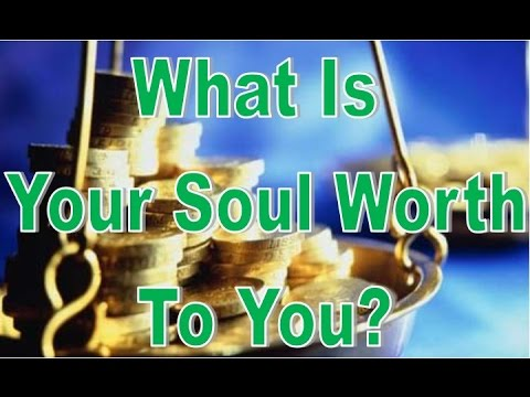 The Worth of Your Soul - Mark 8:34-37 - Do You Undervalue Your Own Soul? - Grace Baptist Church