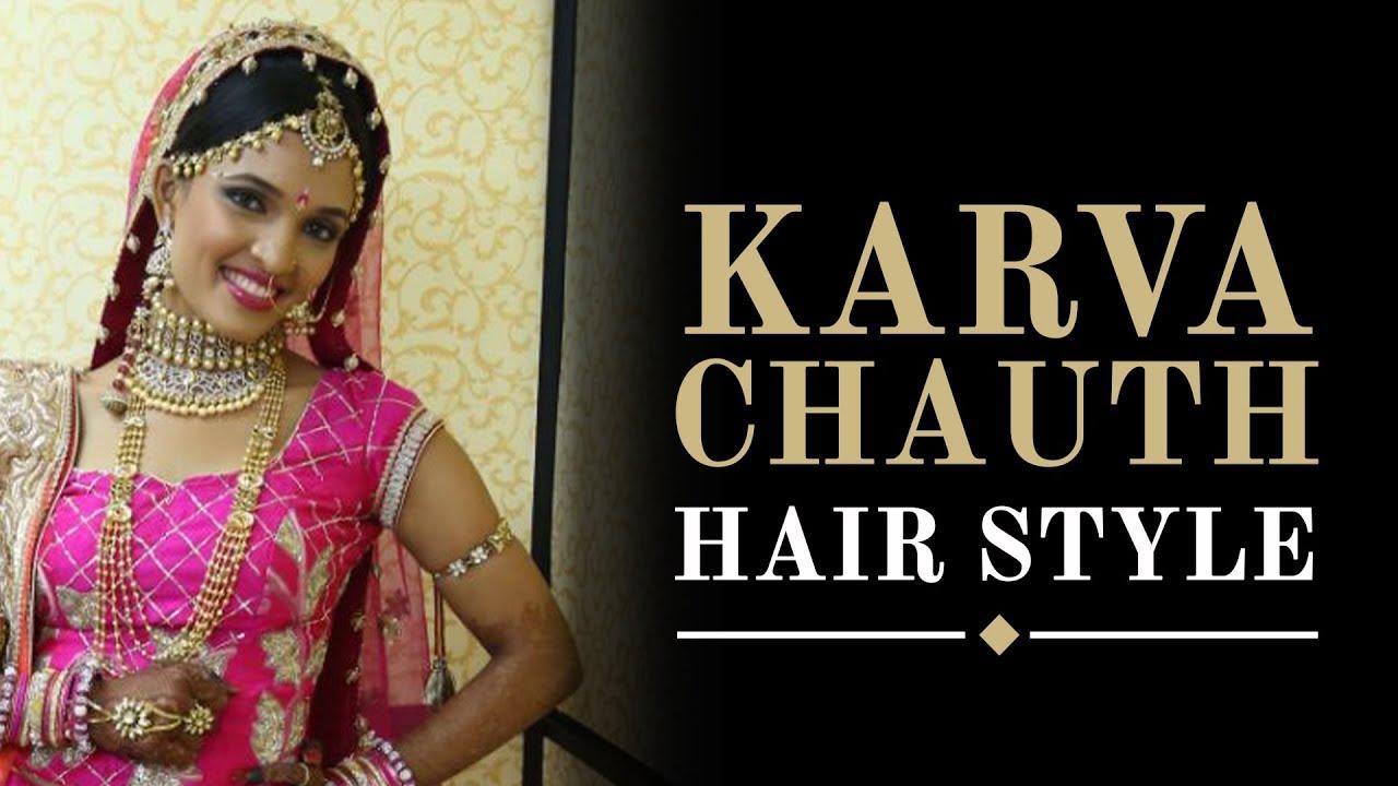 hair style for karwa chouth | karwa chauth makeup | karwa chauth 2018 |  naari