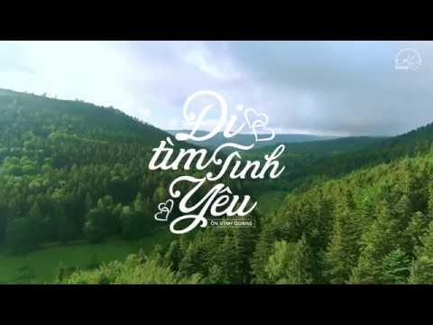 ĐI TÌM TÌNH YÊU | Ôn Vĩnh Quang (OST Gạo Nếp GạoTẻ) | Lyrics FULL HD 1080p