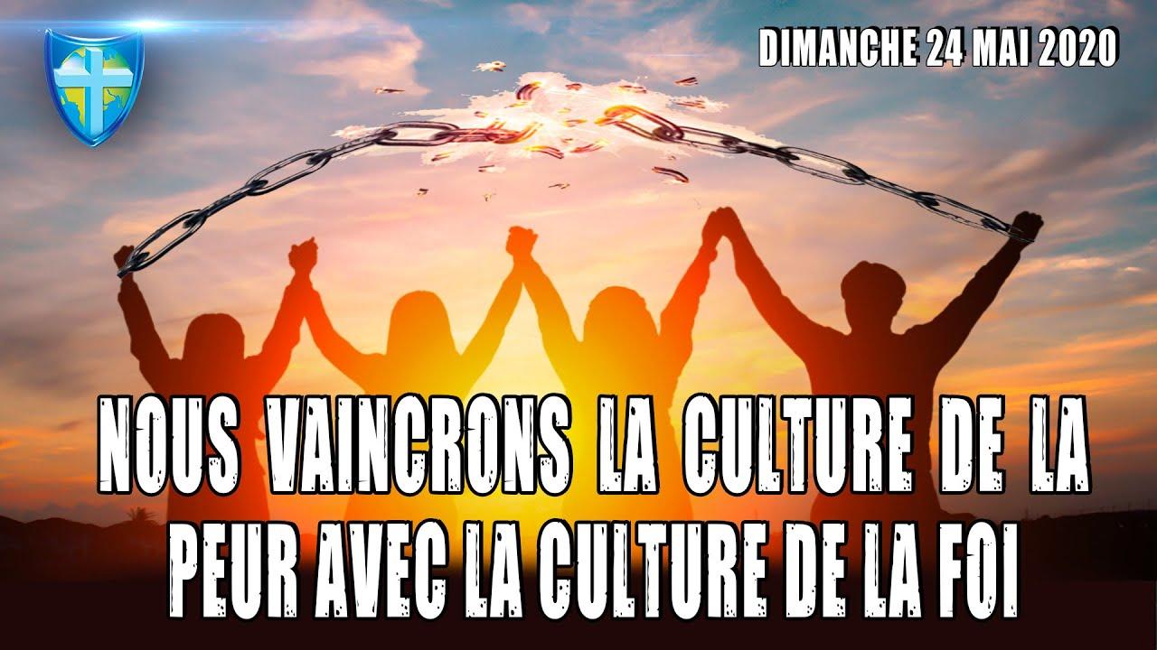 NOUS VAINCRONS LA CULTURE DE LA PEUR AVEC LA CULTURE DE LA FOI - CULTE DU 24/05/20 - CHARISMA TV