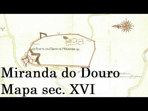 Miranda do Douro, Mapa sec. XVI 4K