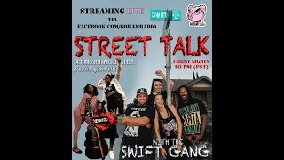 10.6.17STREET TALKwith the Swift Gang (Ep6)