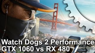Watch Dogs 2 PC: GTX 1060 vs RX 480 Frame-Rate Test