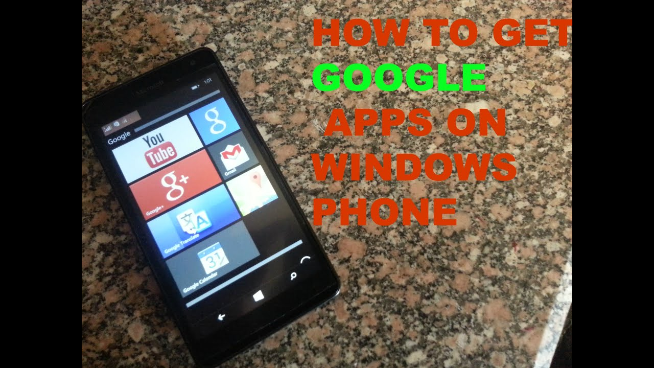 Phone Can Windows Phone Use Android Apps how to get google apps on windows phone youtube