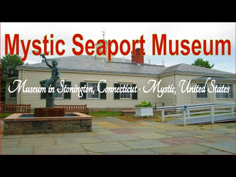 Visiting Mystic Seaport Museum, Museum in Stonington, Connecticut · Mystic, United States